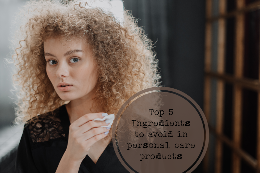 Top 5 ingredients in personal care products to avoid and why handmade soap and personal care products are a great alternative