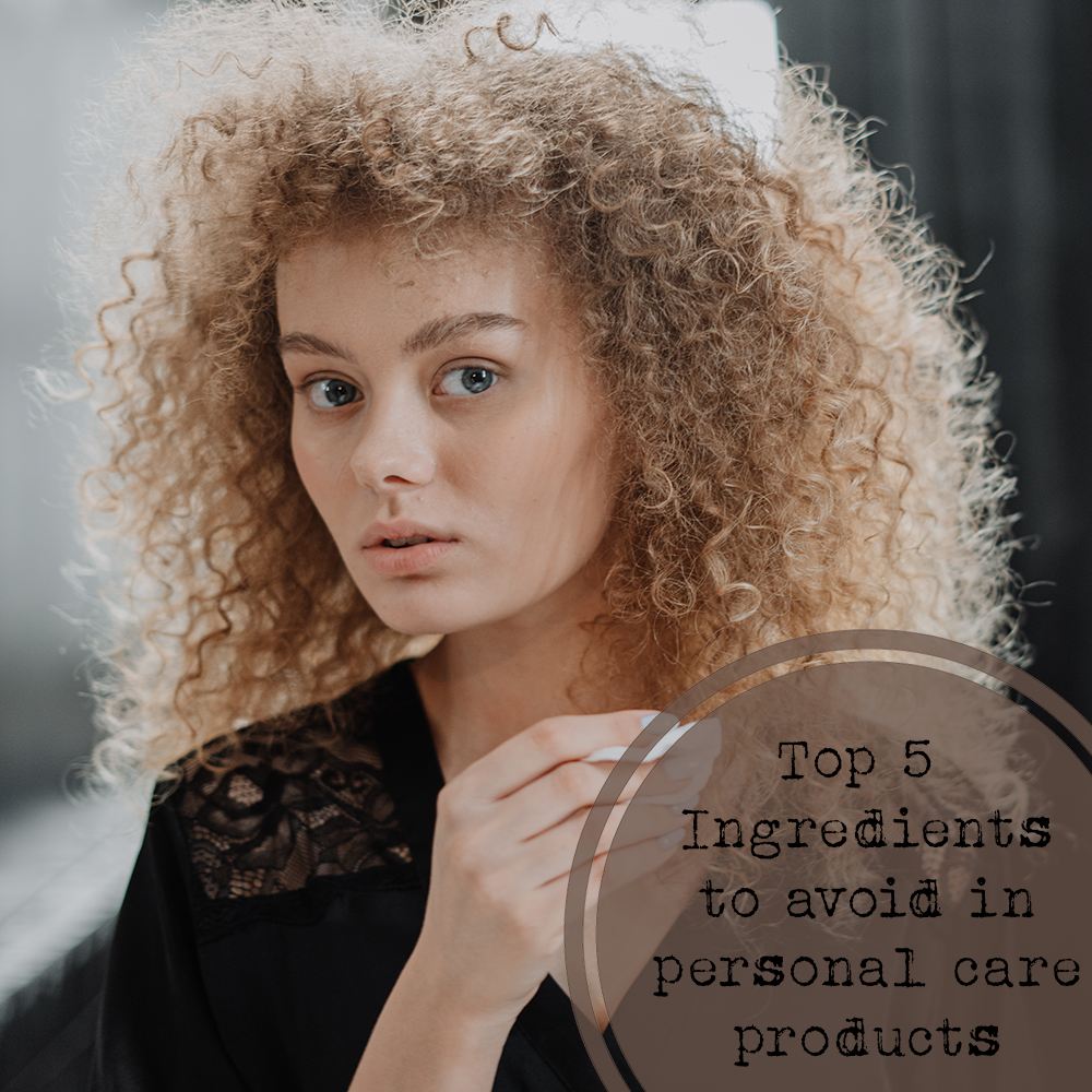 Top 5 ingredients to avoid in personal care products