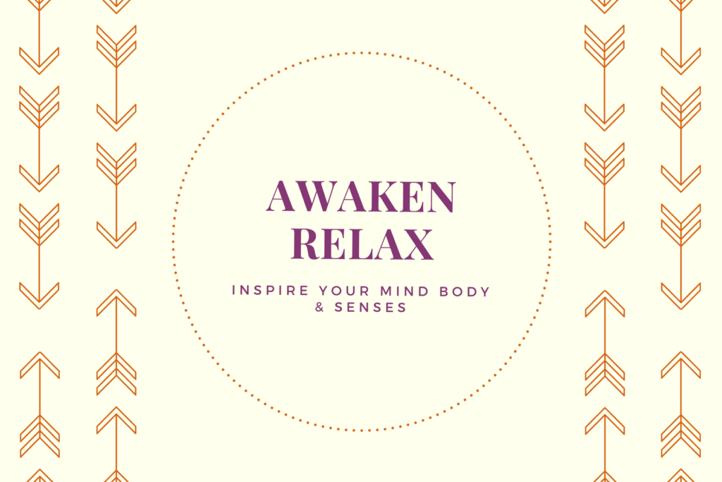 Awaken, relax . Inspire your mind, body and senses